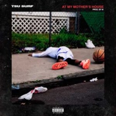 TSU SURF - At My Mother's House